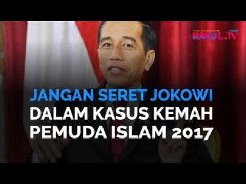 Jangan Seret Jokowi Dalam Kasus Kemah Pemuda Islam 2017
