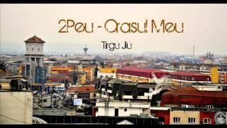2Peu - Orasul Meu(Tg Jiu)