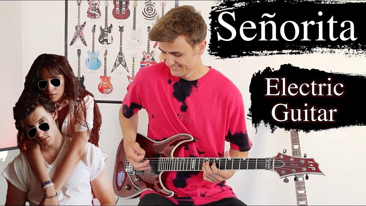 Señorita – Shawn Mendes & Camila Cabello – Electric Guitar Cover