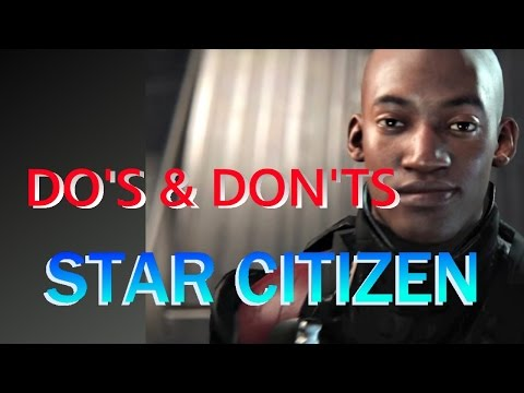 Star Citizen - Do's and Don'ts Top 10