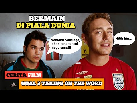 BERATNYA PERJUANGAN DI PIALA DUNIA || Alur Cerita Film Goal 3 Taking On The World (2008)
