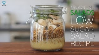 How to Make a Mason Jar Salad - Low sugar salad recipe
