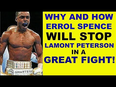 BANGER! | Why Errol Spence STOPS Lamont Peterson in a GREAT FIGHT!