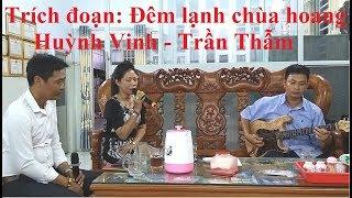 Video Trích đoạn: Đêm lạnh chùa hoang   Huỳnh Vinh & Trần Thẫm   Sự kết hợp tuyệt vời MP3, 3GP, MP4, WEBM, AVI, FLV September 2019