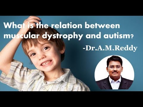 /what-is-the-relation-between-muscular-dystrophy-and-autism-dr-a-m-reddy