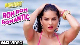 Rom Rom Romantic Hot Song Video - Mastizaade Movie, Sunny Leone