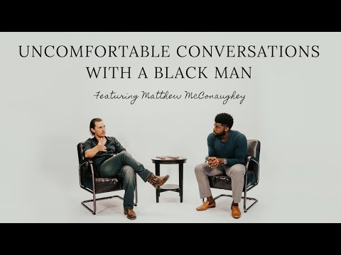 White Allergies? - Uncomfortable Conversations with a Black Man - Ep. 2 w/ Matthew McConaughey