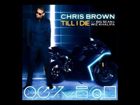 Chris Brown ft. Big Sean & Wiz Khalifa-Till I Die (Audio) [Lyrics in Description]