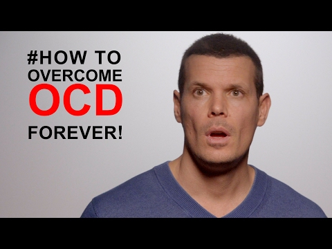 How to overcome an obsessive-compulsive disorder: #1 TIP TO STOP OCD FOREVER
