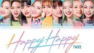 Video TWICE - HAPPY HAPPY color coded lyrics | ENG, KAN, ROM MP3, 3GP, MP4, WEBM, AVI, FLV Juni 2019