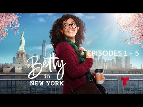 CATCH UP: Betty in New York Ep.1 - 5