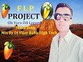 Oh Yara Dil Lagana flp Project Mix By Dj Vijay Babu High Tech basti