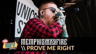 Video Memphis May Fire - Prove Me Right (Live 2015 Vans Warped Tour) MP3, 3GP, MP4, WEBM, AVI, FLV April 2019