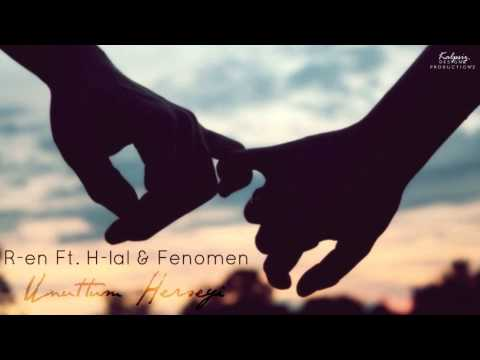 R-en Ft. H-lal & Fenomen - Unuttum Herseyi (+ Download Link)