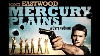 Nonton Mercury Plains   W  Stens  Hne L Trailer Deutsch Hd L Scott Eastwood Film Subtitle Indonesia Streaming Movie Download