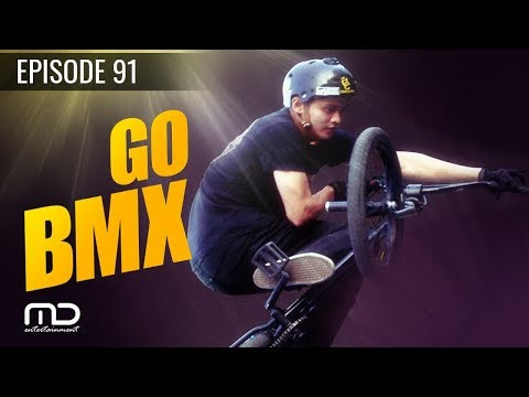 Go BMX - Episode 91