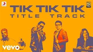 Video Tik Tik Tik - Title Track Lyric | Jayam Ravi, Nivetha Pethuraj | D.Imman MP3, 3GP, MP4, WEBM, AVI, FLV Januari 2018