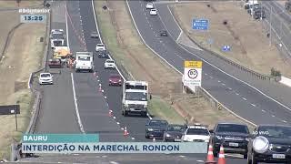 Rodovia Marechal Rondon é parcialmente interditada em Bauru