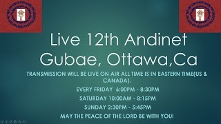 Live 12th Andinet Gubae - Aug 30 Morning