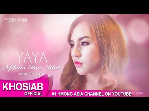 YAYA Moua - Nplaim Taws Hlub (Official Audio+Lyric) [Hmong Hit Song] (видео)