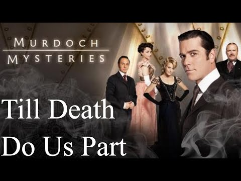 Murdoch Mysteries - Season 1 - Episode 5 - Till Death Do Us Part