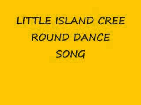 Little Island Cree-Round Dance Song