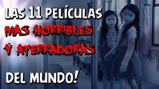 TOP 11 PELÍCULAS MAS HORRIBLES Y ATERRADORAS DEL MUNDO!!!  N...