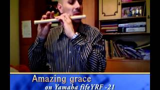 Amazing Grace On Yamaha Fife Yrf-21