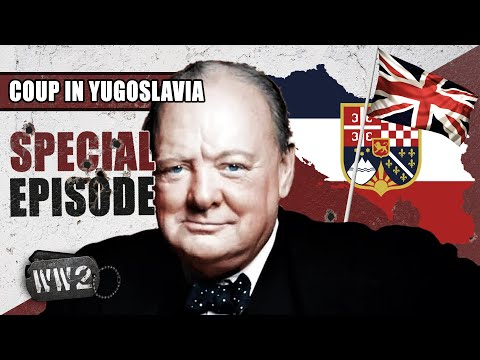 Did the British Engineer the Yugoslavian Coup of March 1941? - WW2 Special Episode