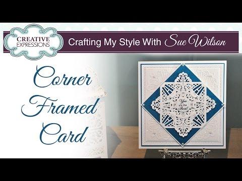 Using Corner Craft Dies | Crafting My Style With Sue Wilson