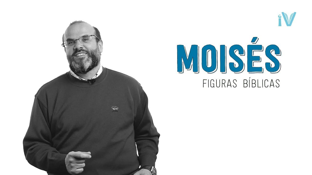 Moisés - Especial Figuras Bíblicas