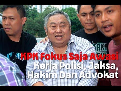 KPK Fokus Saja Awasi Kerja Polisi, Jaksa, Hakim Dan Advokat