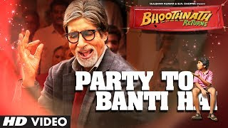 Bhoothnath Returns – Party Toh Banti Hai Song | Feat. Amitabh Bachchan, Parth Bhalerao | Mika Singh