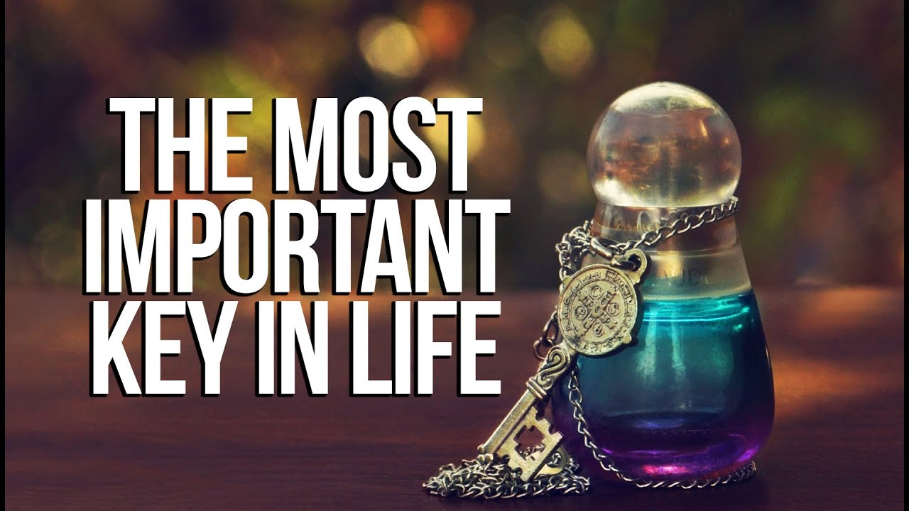 The Most Important Key In Life – Must Watch