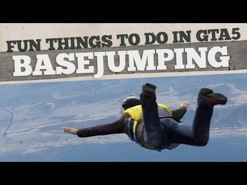 BASE Jumping : Fun Things To Do In GTA V