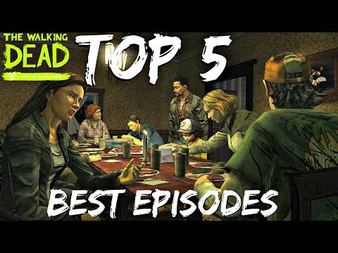 Top 5 Best Episodes - The Walking Dead: Game All Seasons 1-3 [Telltale]