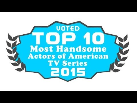 Top 10 Most Handsome Actors Of American TV Series 2015 - Voted