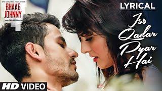 Nonton Iss Qadar Pyar Hai Full Song With Lyrics   Ankit Tiwari   Bhaag Johnny   T Series Film Subtitle Indonesia Streaming Movie Download