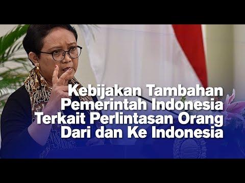 Kebijakan Tambahan Pemerintah Indonesia Terkait Perlintasan Orang Dari dan Ke Indonesia
