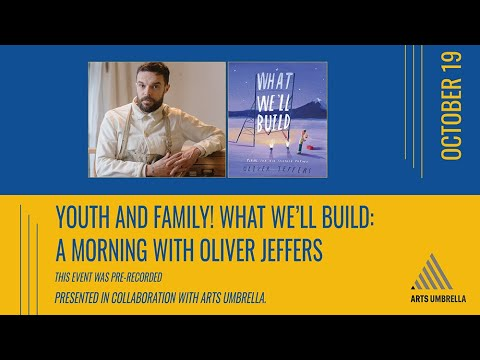 YOUTH! What We'll Build: A Morning with Oliver Jeffers (presented by the Vancouver Writers Fest)