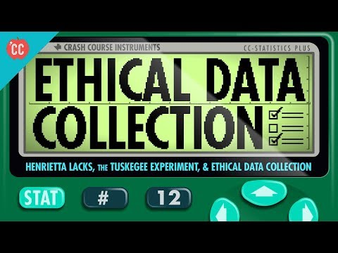 Henrietta Lacks, the Tuskegee Experiment, and Ethical Data Collection: Crash Course Statistics #12