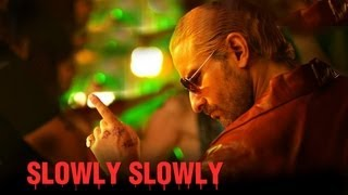 Slowly Slowly - Song - Go Goa Gone