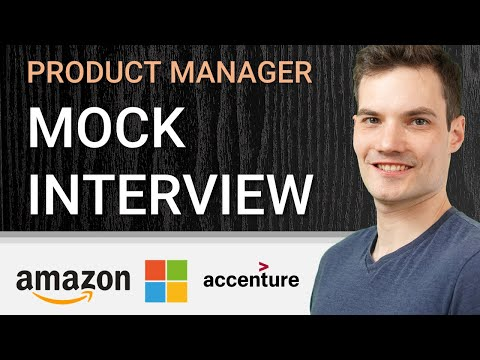 How to Succeed at the Product Manager Interview -- at companies like Microsoft, Amazon & Accenture