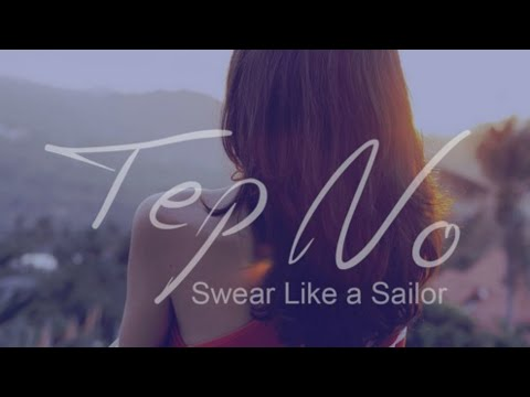Video Tep No - Swear Like a Sailor (Official Music Video) download in MP3, 3GP, MP4, WEBM, AVI, FLV January 2017