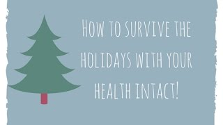 How to survive the Holidays With Your Health Intact - Nutritional Wellness Center