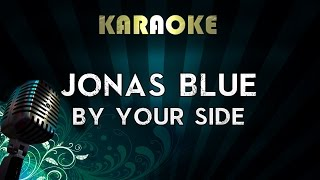 Jonas Blue - By Your Side ft.Raye | Official Karaoke Instrumental Lyrics Cover Sing Along Video