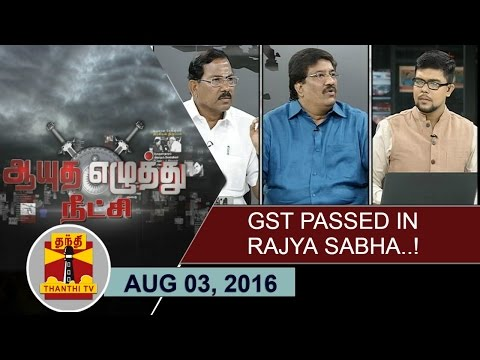 -03-08-2016-Ayutha-Ezhuthu-Neetchi--GST-Passed-in-Rajya-Sabha-Thanthi-TV