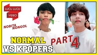 Orang Normal VS KPOPERS! | Terinspirasi dari Kisah Nyata | PART 4
