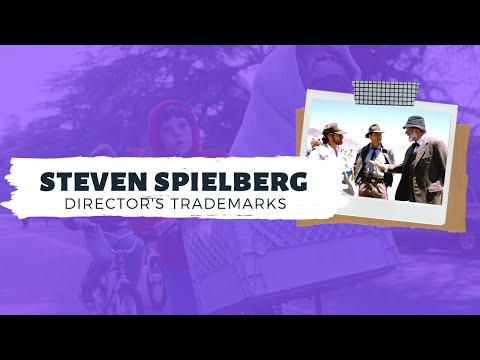A Guide to Steven Spielberg Films | DIRECTOR'S TRADEMARKS