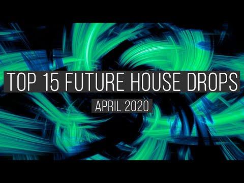 TOP 15 FUTURE HOUSE DROPS / APRIL 2020